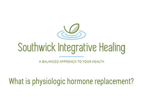 What is physiologic hormone replacement